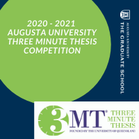 The 2020 - 2021  Augusta University Three Minute Thesis Competition sponsored The Graduate School