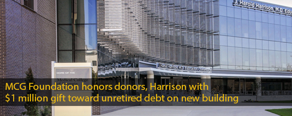 MCG Foundation honors donors, Harrison with $1 million gift toward unretired debt on new building