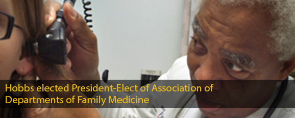 Hobbs elected President-Elect of Association of Departments of Family Medicine