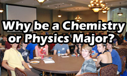 Why be a Chemistry & Physics Major